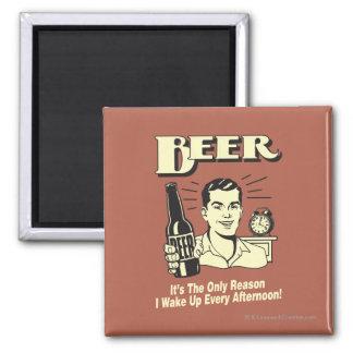 Bière : Seulement raison je réveille l'après-midi Magnet Carré