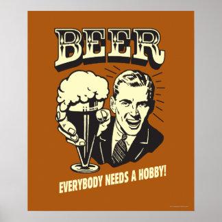 Bière : Tout le monde a besoin d'un passe-temps Posters