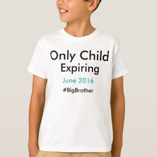 #bigbrother de expiration d'enfant unique t-shirt