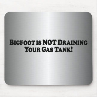 Bigfoot ne vidange pas votre réservoir de gaz - de tapis de souris