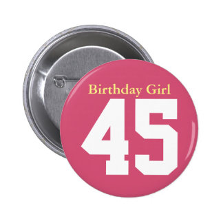 Birthday Girl 45 Badge Rond 5 Cm