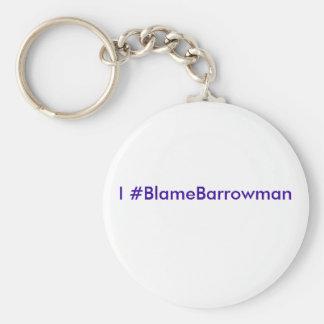 #BlameBarrowman I Porte-clé Rond