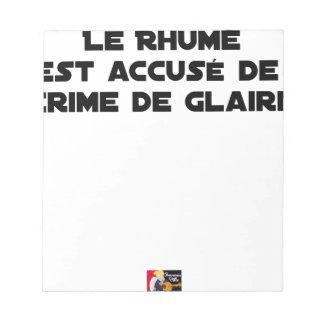 Bloc-note 1308123_15421939_Le Rhume est accusé de Crime de G