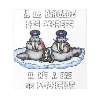 Bloc-note À la BRIGADE DES MORSES il n'y a pas de MANCHOT