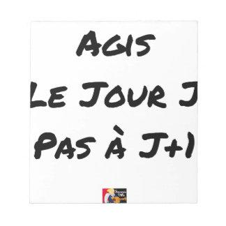 Bloc-note AGIS LE JOUR J, pas à J+1 - Jeux de mots