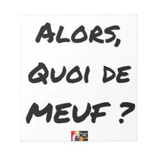 Bloc-note ALORS, QUOI DE MEUF ? - Jeux de mots