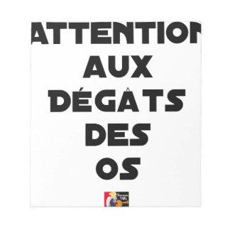 Bloc-note ATTENTION AUX DÉGÂTS DES OS - Jeux de mots