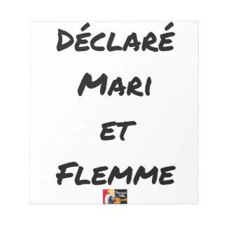 Bloc-note DÉCLARÉ MARI ET FLEMME - Jeux de mots