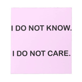 BLOC-NOTE I DO NOT KNOW I DO NOT CARE