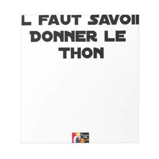Bloc-note IL FAUT SAVOIR DONNER LE THON - Jeux de mots