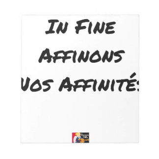 Bloc-note IN FINE, AFFINONS NOS AFFINITÉS - Jeux de mots