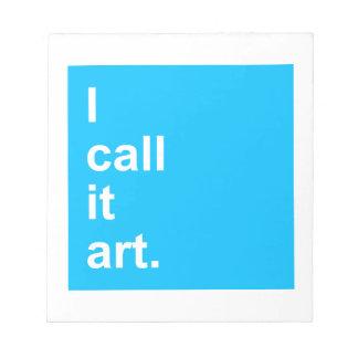 Bloc-note Je l'appelle art.