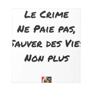 Bloc-note Le Crime Ne Paie pas Sauver des Vies Non plus