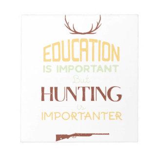 Bloc-note L'éducation est chasseur drôle important
