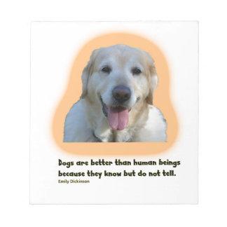 Bloc-note Les chiens sont meilleurs que des êtres humains