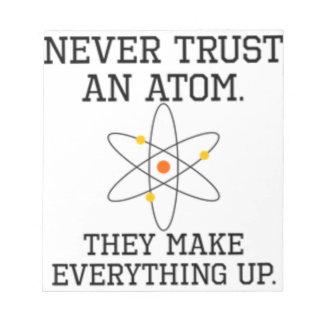 Bloc-note Ne faites jamais confiance à un atome - la Science