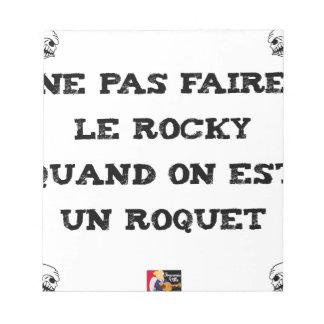 Bloc-note Ne pas faire le ROCKY quand on est un ROQUET