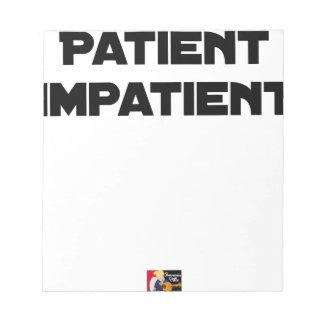 Bloc-note PATIENT IMPATIENT - Jeux de mots - Francois Ville
