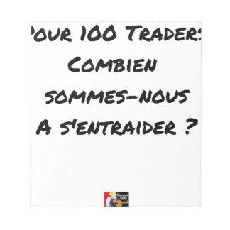 BLOC-NOTE POUR 100 TRADERS, COMBIEN SOMMES-NOUS À