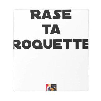 Bloc-note RASE TA ROQUETTE - Jeux de mots - Francois Ville