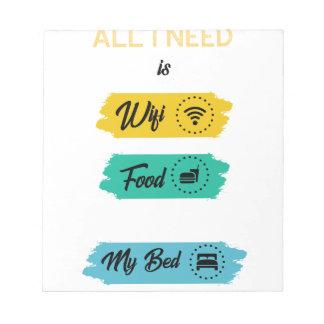 Bloc-note Tout que j'ai besoin est nourriture de Wifi et mon