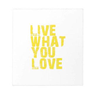 Bloc-note vivez ce que vous aimez