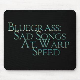 Bluegrass Chansons tristes à la vitesse de chaîn Tapis De Souris