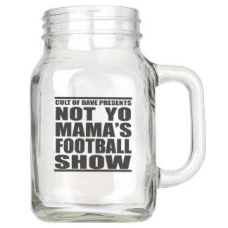 Bocal Mason Tasse de bière de Football Show de non votre maman