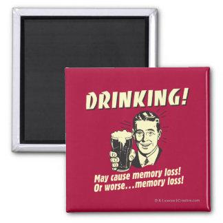 Boire : Peut causer la perte de mémoire plus mauva Magnet Carré