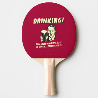 Boire : Peut causer la perte de mémoire plus Raquette De Ping Pong