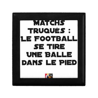 BOÎTE À SOUVENIRS MATCHS TRUQUÉS, LE FOOTBALL SE TIRE UNE BALLE DANS