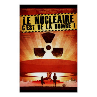 Bombe de La de Le Nucléaire C'est De ! Affiche