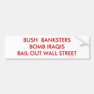 BOMBE IRAQISBAIL WALL STREET DE BUSH BANKSTERS AUTOCOLLANT DE VOITURE