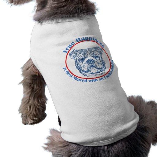 Bonheur vrai avec un bouledogue anglais tee-shirt pour chien