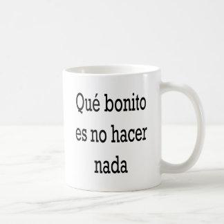 Bonito es de Que aucun Hacer Nada Tasse À Café