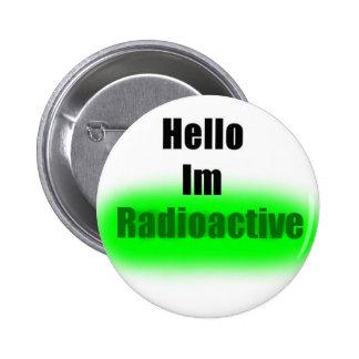 Bonjour bouton Im radioactif Pin's