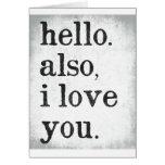 Bonjour. En outre, je t'aime. (noir et gris) Cartes