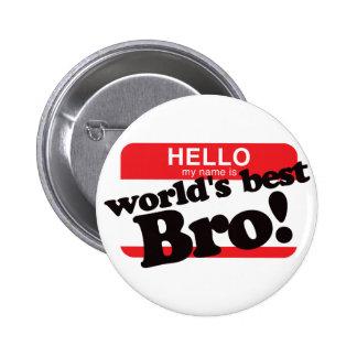 Bonjour mon nom est le meilleur frère du monde badges