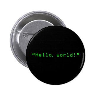 """""""Bonjour style d'ordinateur du monde"""" Badges"""