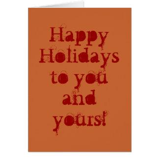 Bonnes fêtes à vous et au vôtre ! carte
