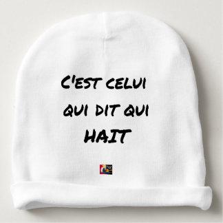 Bonnet De Bébé C'EST CELUI QUI DIT QUI HAIT - Jeux de mots