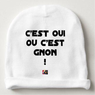 Bonnet De Bébé C'EST OUI OU C'EST GNON ! - Jeux de mots