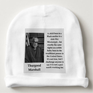 Bonnet De Bébé Citation de Thurgood Marshall