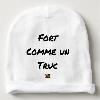Bonnet De Bébé FORT COMME UN TRUC - Jeux de mots - Francois Ville
