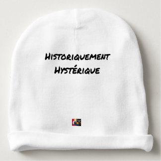Bonnet De Bébé HISTORIQUEMENT HYSTÉRIQUE - Jeux de mots