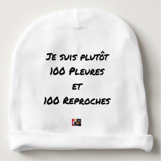 BONNET DE BÉBÉ JE SUIS PLUTÔT 100 PLEURES ET 100 REPROCHES