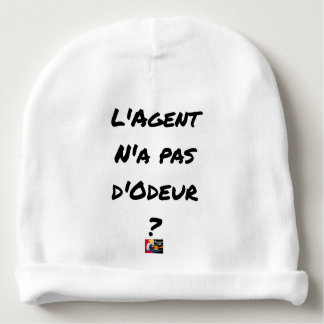 Bonnet De Bébé L'AGENT N'A PAS D'ODEUR ? - Jeux de mots