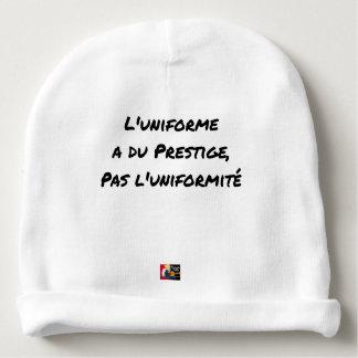 BONNET DE BÉBÉ L'UNIFORME A DU PRESTIGE, PAS L'UNIFORMITÉ