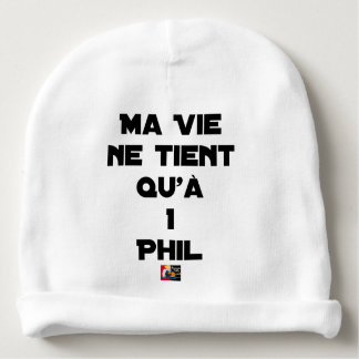 Bonnet De Bébé MA VIE NE TIENT QU'À 1 PHIL - Jeux de mots