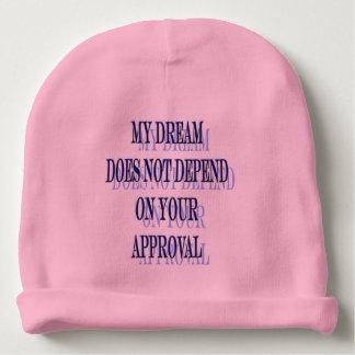 Bonnet De Bébé Mon rêve ne dépend pas de votre approbation